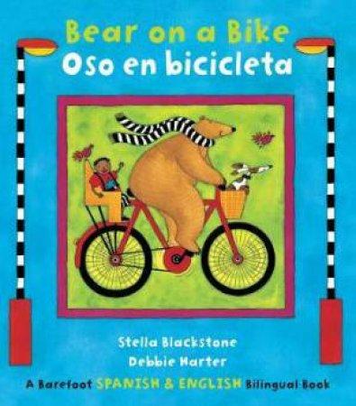 Bear on a Bike/Oso en Bicicleta: English/Spanish by BLACKSTONE STELLA