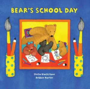 Bear's School Day by BLACKSTONE STELLA