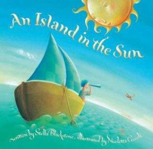 Island in the Sun by BLACKSTONE STELLA
