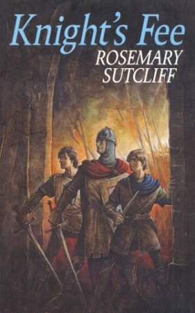 Knight's Fee by Rosemary Sutcliff