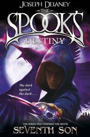 The Spook's Apprentice 08 : The Spook's Destiny by Joseph Delaney