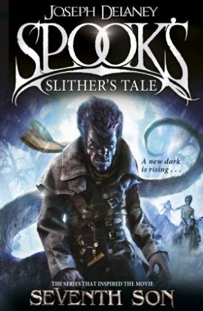 The Spook's Apprentice 11 : Spook's: Slither's Tale