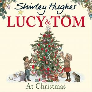 Lucy and Tom at Christmas by Shirley Hughes