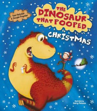 The Dinosaur That Pooped Christmas by Tom Fletcher & Dougie Poynter