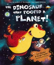 The Dinosaur That Pooped A Planet by Tom Fletcher & Dougie Poynter