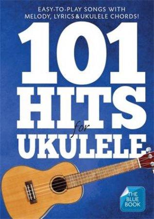 101 Hits for Ukulele: The Blue Book