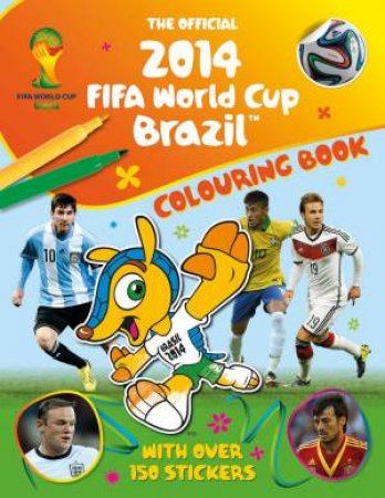 The Official FIFA 2014 World Cup Sticker Colouring Book by Emily Stead