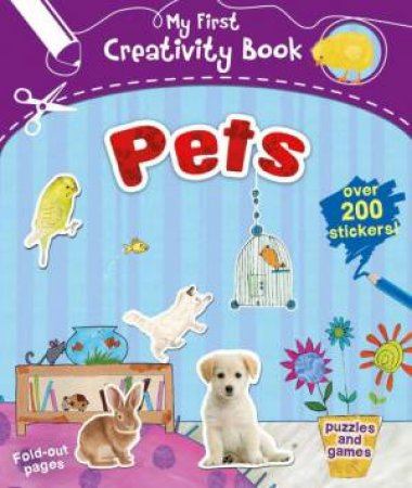 My First Creativity Book: Pets