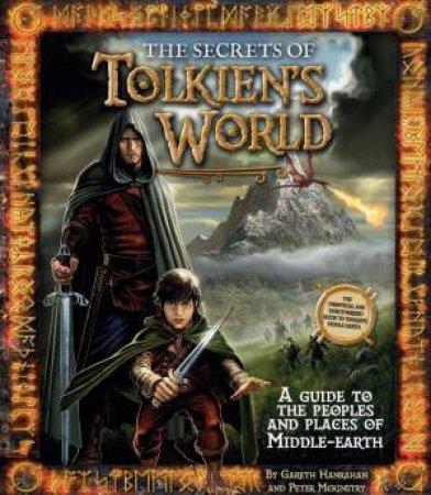 The Secrets of Tolkein's World by Gareth Hanrahan & Peter McKinstry