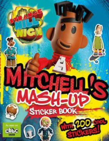 Strange Hill High: Mitchell's Mash-Up Sticker Book