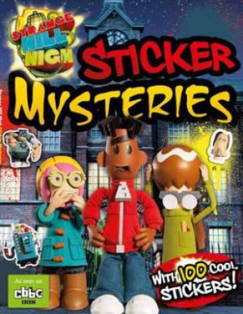 Strange Hill High: Sticker Mysteries