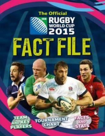The Official Rugby World Cup 2015 Fact File