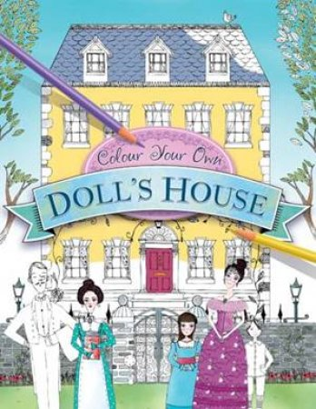 Colour Your Own Doll's House by Jim Pipe