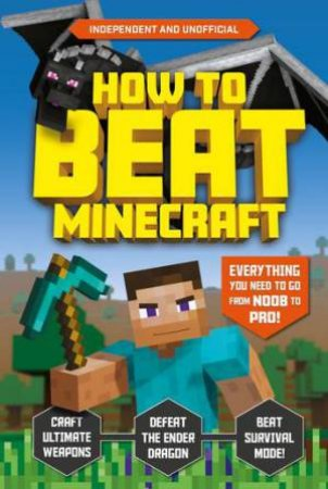 How To Beat Minecraft by Kevin Pettman