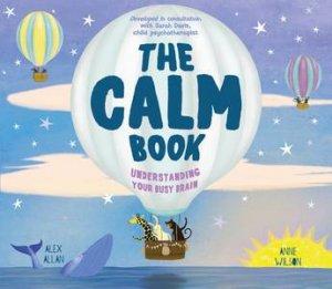The Calm Book by Alex Allan & Anne Wilson & Sarah Davis