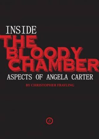 Inside The Bloody Chamber by Christopher Frayling