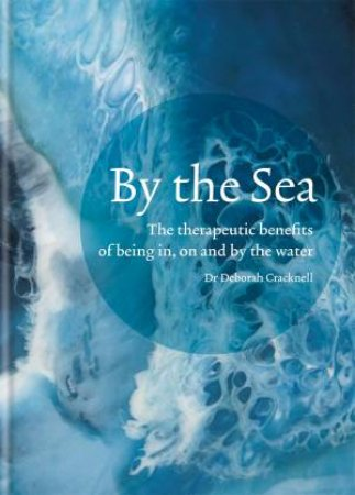 By The Sea by Dr Deborah Cracknell