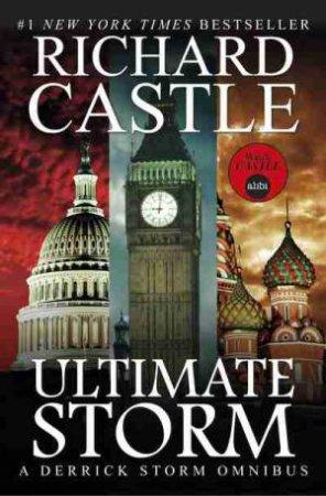 Ultimate Storm: A Derrick Storm Onmibus by Richard Castle