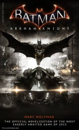 Batman: Arkham Knight - Official Novelization