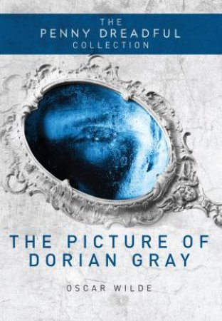 Penny Dreadful Collection: The Picture of Dorian Gray