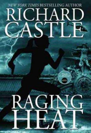 Raging Heat  by Richard Castle