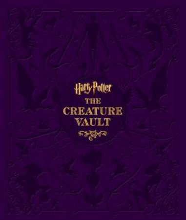 Harry Potter: The Creature Vault by Jody Revenson