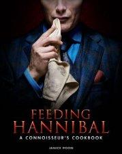 Feeding Hannibal A Connoisseurs Cookbook