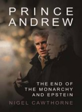 Prince Andrew The End Of The Monarchy And Epstein