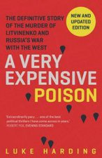 A Very Expensive Poison The Definitive Story Of The Murder Of Litvinenko And Russias War With the West