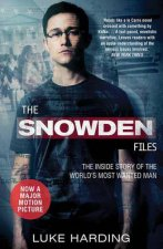 The Snowden Files Film TieIn The Story Of The Worlds Most Wanted Man