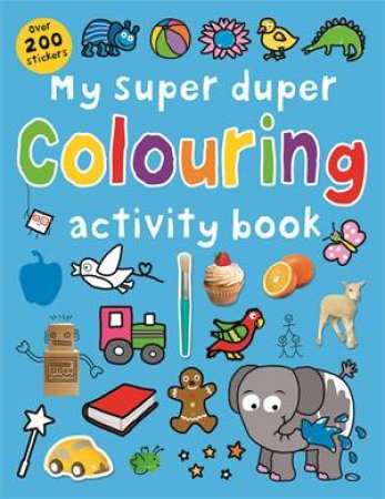 My Super Duper Colouring Activity Book