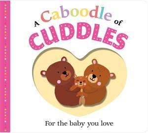 A Caboodle Of Cuddles by Roger Priddy