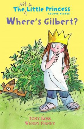 The Not-So-Little Princess: Where's Gilbert?
