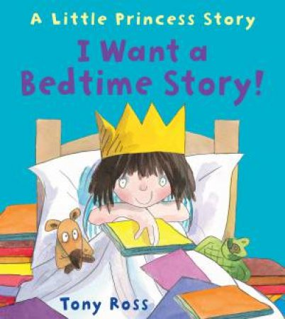 I Want A Bedtime Story by Tony Ross