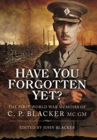 Have You Forgotten Yet? by BLACKER JOHN