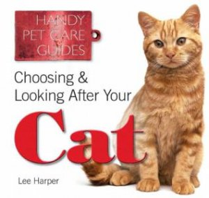 Choosing and Looking After Your Cat by HARPER LEE