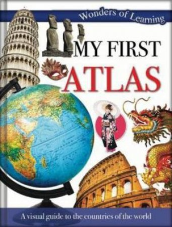Wonders of Learning: My First Atlas by Various