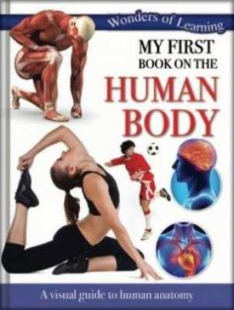 Wonders Of Learning: My First Book On First Human Body by Various
