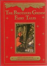 The Brothers Grimm Fairy Tales by Wilheim Grimm & Jacob Grimm