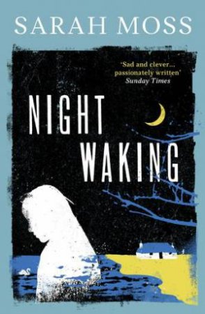 Night Waking by Sarah Moss