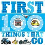 First 100 Things That Go by Various