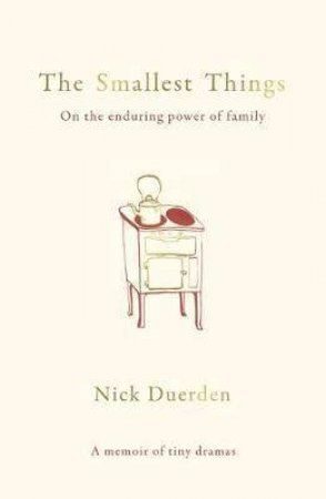 The Smallest Things by Nick Duerden