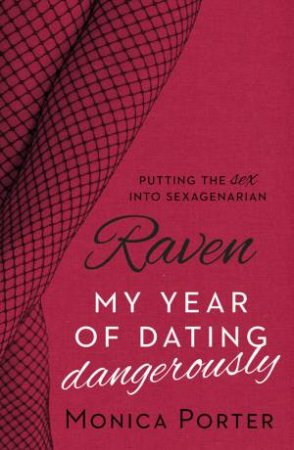 Raven: My Year of Dating Dangerously by Monica Porter