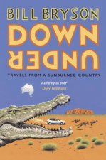 Down Under Travels in a Sunburned Country