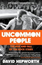 Uncommon People The Rise And Fall Of The Rock Stars 19551994
