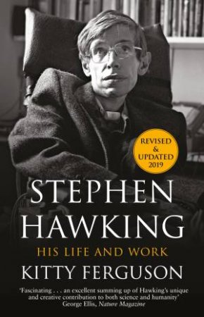 Stephen Hawking: His Life And Work by Kitty Ferguson