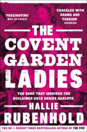 The Covent Garden Ladies by Hallie Rubenhold