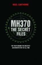 MH370 The Secret Files The Truth Behind The Greatest Aviation Mystery Of All Time