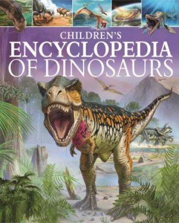 Children's Encyclopedia Of Dinosaurs by Clare Hibbert