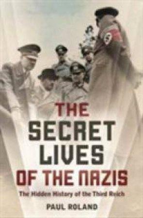 The Secret Lives Of The Nazis
